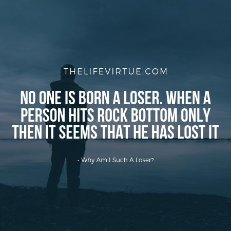 No one is born a loser.
