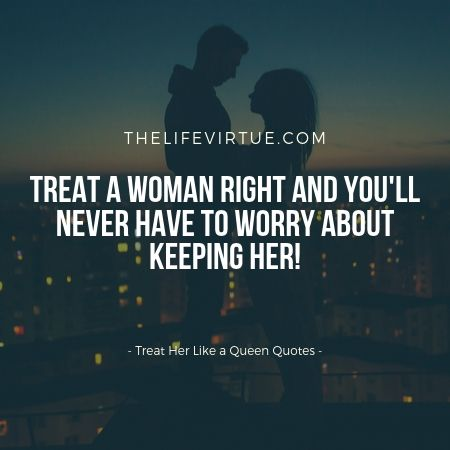 Quotes to treat her like a queen