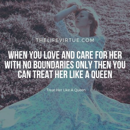 to love her without borders, to treat her like a queen.
